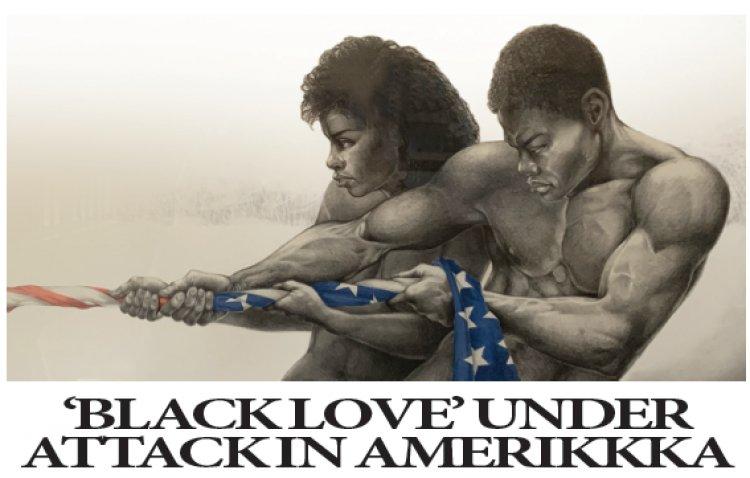 'Black Love' under attack in AmeriKKKa